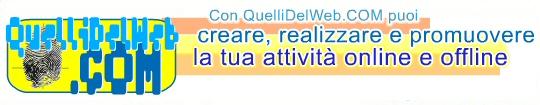 Con QuelliDelWeb.COM puoi creare, realizzare e promuovere la tua attività online e offline